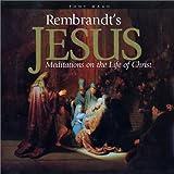 Rembrandt's Jesus, Tony Maan, 1562124021