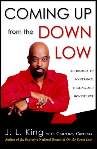 Coming Up from the Down Low: The Journey to Acceptance, Healing, and Honest Love by Harmony