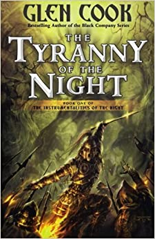 Book The Tyranny of the Night: Book One of the Instrumentalities of the Night by Glen Cook (2010-04-13)
