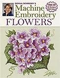 Donna Dewberry's Machine Embroidery Flowers, Donna Dewberry, 0896893340