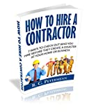 HOW TO HIRE A CONTRACTOR: 7 WAYS TO CHECK OUT WHO YOU HIRE BEFORE THEY  CREATE A DISASTER AT YOUR HOME OR BUSINESS