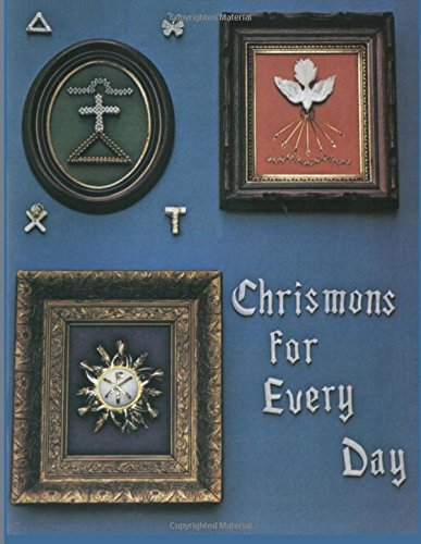 Chrismons For Every Day: Instructions for making and using Chrismons Every Day of the Year