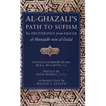 Al-Ghazali's Path to SUFISM : His Deliverance from Error (al-Munqidh min al-Dalal) and Five Key Texts