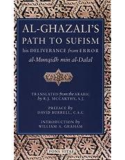 Al-Ghazali's Path to SUFISM : His Deliverance from Error (al-Munqidh min al-Dalal) and Five Key Texts
