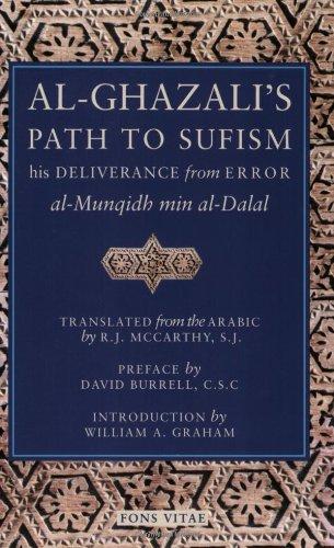 Al-Ghazali's Path to Sufism: His Deliverance from Error (al-Munqidh min al-Dalal)