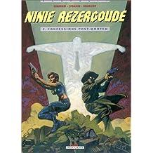 Ninie rezergoude t02 : confessions post-mortem...