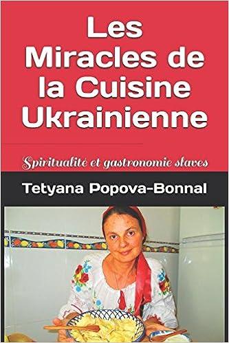 Amazon Fr Les Miracles De La Cuisine Ukrainienne Spiritualite Et
