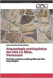Arqueología prehispánica del sitio La Mata, Venezuela: Revisión cerámica y bibliográfica del sitio arqueológico