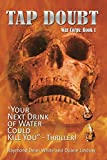 TAP DOUBT: Your Next Drink of Water Could Kill You (War Corps)