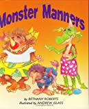 Monster Manners, Bethany Roberts, 0395698502