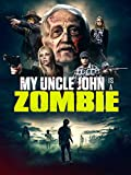 513GPyrpP8L. SL160  - My Uncle John is a Zombie! (Movie Review)