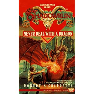 Never Deal with a Dragon Robert N. Charrette