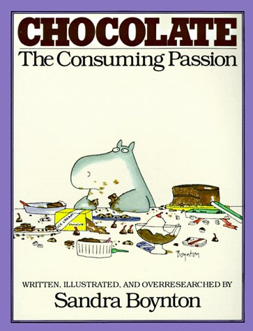 Chocolate: The Consuming Passion by Sandra Boynton