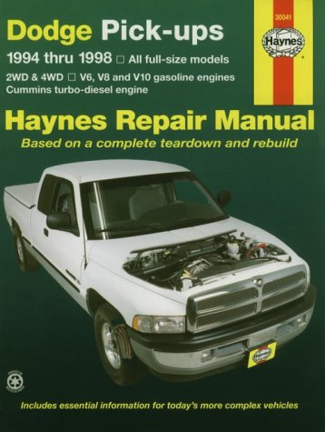 Dodge Pick-ups ~ 1994 thru 1998 ~ All full-size models, 2WD & 4WD, V6, V8 and V10 gasoline engines, Cummins turbo-diesel engine (Haynes Repair Manual, based on a complete teardown and rebuild)