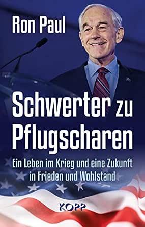 Schwerter zu Pflugscharen: Ein Leben im Krieg und eine Zukunft in Frieden und Wohlstand (German Edition)