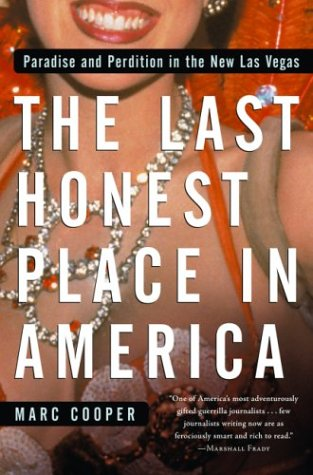 The Last Honest Place in America: Paradise and Perdition in the New Las Vegas (Nation - Stores Outlet Nv Vegas Las