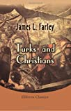 Turks and Christians, Farley, James Lewis, 1402187866