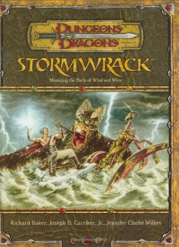 Stormwrack: Mastering the Perils of Wind and Wave (Dungeons & Dragons d20 3.5 Fantasy Roleplaying, Environment (Mastering Science Skills Games)