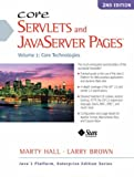 Core Servlets and Javaserver Pages: Core Technologies, Vol. 1 (2nd Edition) (Enterprise Edition)