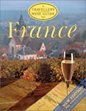 img - for A Traveller's Wine Guide to France (The Traveller's Wine Guides Series) book / textbook / text book