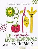 """Afficher """"Le grand livre de jardinage des enfants"""""""