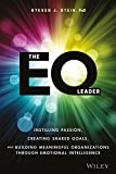 The EQ Leader: Instilling Passion, Creating Shared Goals, and Building...