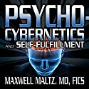 Psycho-Cybernetics and Self-Fulfillment: The Pscycho-Cybernetics Mastery Series Rede von Maxwell Maltz MD Gesprochen von: Matt Furey