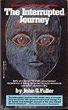 The Interrupted Journey, John G. Fuller, 044014115X
