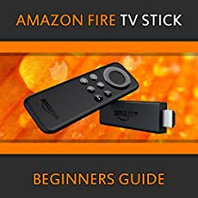 Amazon Fire TV Stick Ultimate Beginners Guide