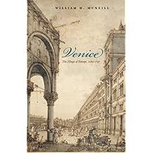 Venice: The Hinge of Europe, 1081-1797