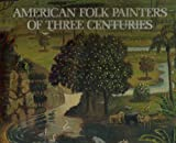 American Folk Painters of 3 Ce, Jean Lipman, 0517661926