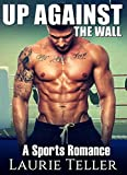 romance sports romance up against the wall bad boy mma fighter one night stand mafia romance