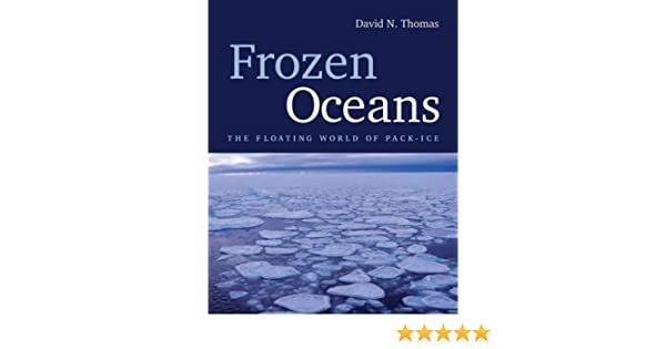 frozen oceans the floating world of pack ice