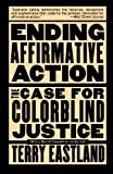 img - for Ending Affirmative Action: The Case For Colorblind Justice by Eastland, Terry(March 20, 1997) Paperback book / textbook / text book