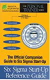 Six Sigma Start-up Reference Guide 9781882307296