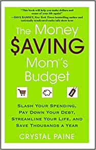 The Money Saving Mom S Budget Slash Your Spending Pay Down Your Debt Streamline Your Life And Save Thousands A Year Paine Crystal 9781451646207 Amazon Com Books