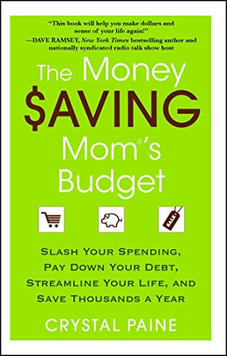 The Money Saving Mom's Budget: Slash Your Spending, Pay Down Your Debt, Streamline Your Life, and Save Thousands a Year (Paine Crystal)