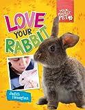 Love Your Rabbit, Judith Heneghan, 1477701877