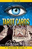Tarot: Tarot Cards & Clairvoyance - How to Read Tarot Cards Like a Pro: A Power Packed Little Guide to Easily Read Tarot Cards (Tarot Cards, Astrology, ... Reading, Hypnosis, Clairvoyance Book 1)