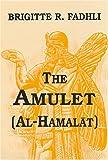 The Amulet, Brigitte R. Fadhli, 0533147425
