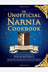 The Unofficial Narnia Cookbook: From Turkish Delight to Gooseberry Fool-Over 150 Recipes Inspired by The Chronicles of Narnia Hardcover