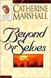 Beyond Ourselves (Catherine Marshall Library)