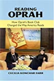 Reading Oprah: How Oprah's Book Club Changed the Way America Reads