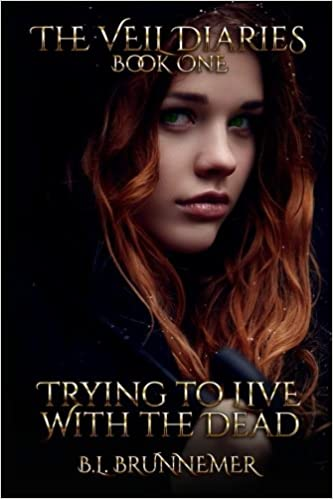 Trying To Live With The Dead: Volume 1 (The Veil Diaries)
