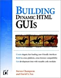 img - for Building Dynamic HTML GUIs book / textbook / text book