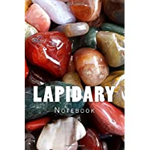 Lapidary: 150 page lined notebook