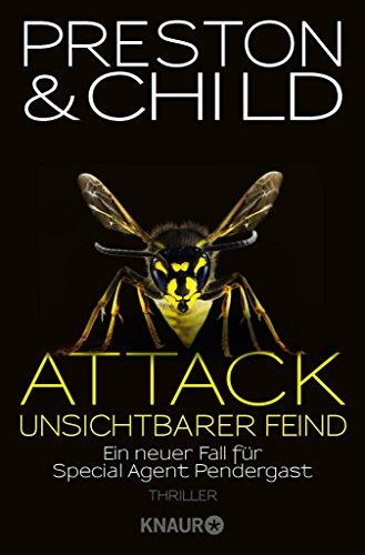Attack Unsichtbarer Feind: Ein neuer Fall für Special Agent Pendergast (Ein Fall für Special Agent Pendergast 13) (German Edition)