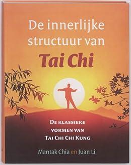 De innerlijke structuur van Tai Chi: de klassieke vormen van ...