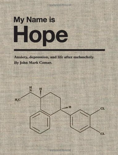 My Name is Hope: Anxiety, depression, and life after melancholy Hardcover – January 29, 2012