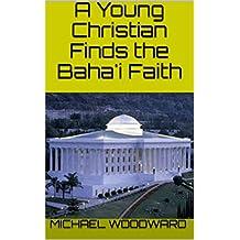 A Young Christian Finds the Baha'i Faith